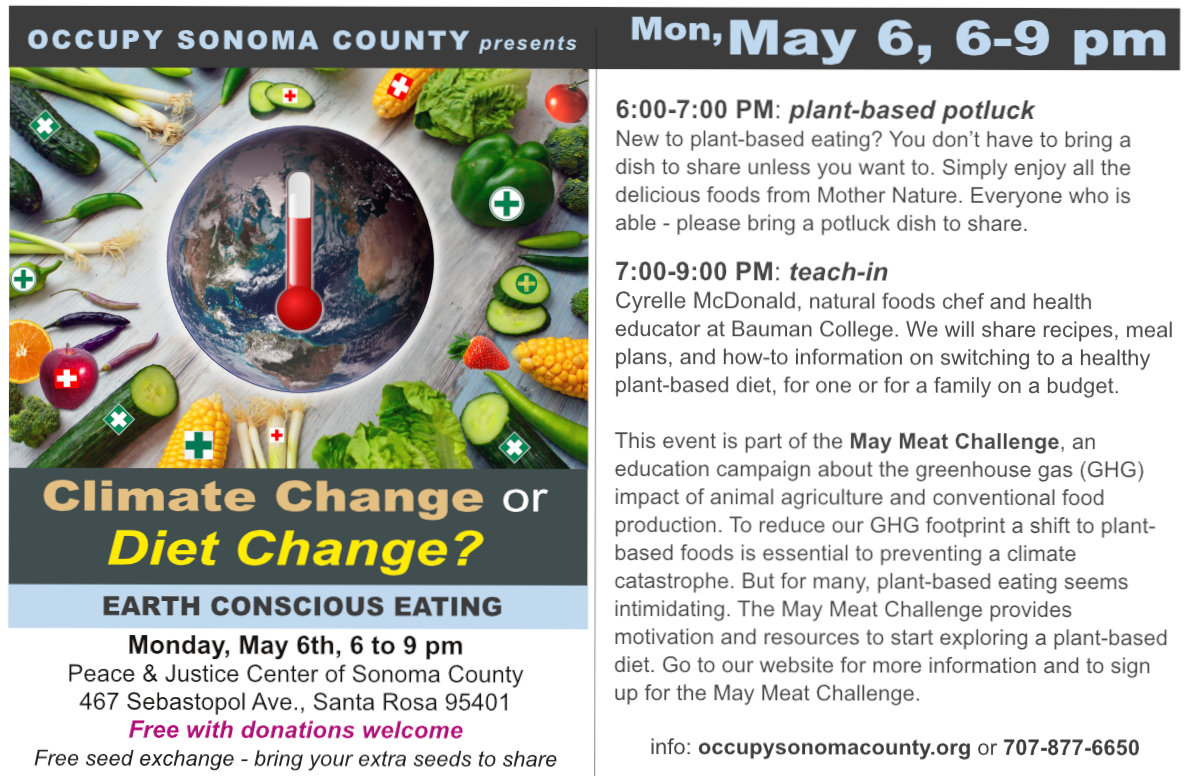 Climat Change or Diet Change Teach-in 6 pm; Peace & Justice Center, Santa Rosa