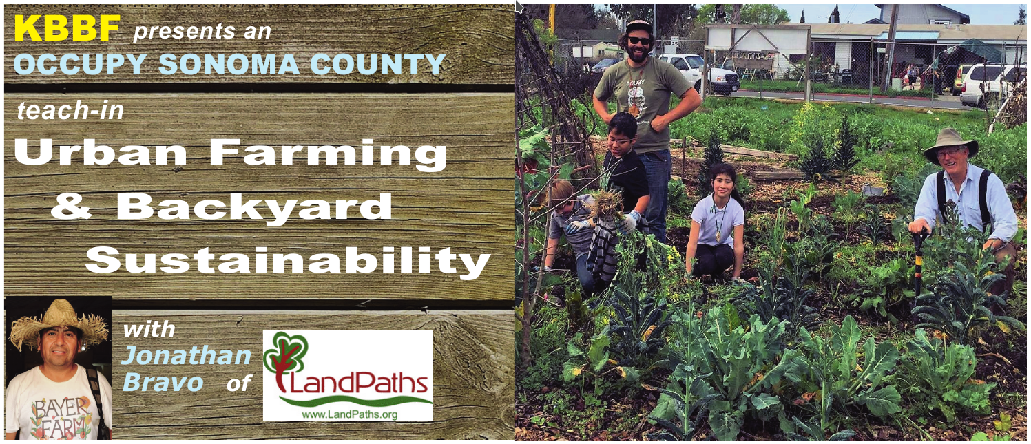KBBF presents an Occupy Sonoma County Teach-in: Urban Farming & Backyard Sustainability
